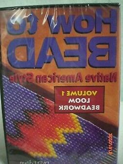 How to Bead Native American Style, Loom Beadwork, Volume  1